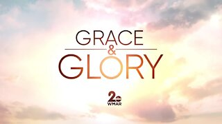 Grace and Glory 4/25/2021