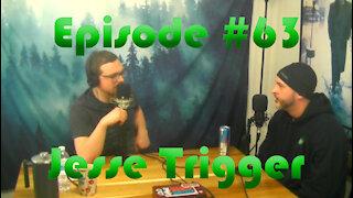 Episode #63: Jesse Trigger