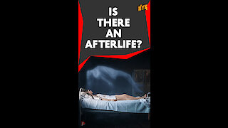 Is there an afterlife? *