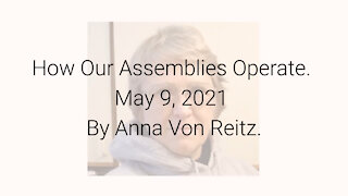 How Our Assemblies Operate May 9, 2021 By Anna Von Reitz