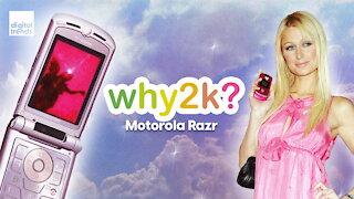 Why2K? | Motorola Razr