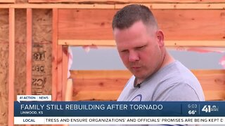 Family still rebuilding after tornado