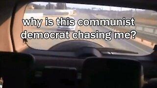 communist democrat chasing me