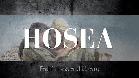 Hosea - An Introduction - Faithfulness & Idolatry