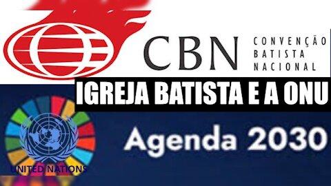 100 - IGREJA 2030 - CBN nega PARCERIA com a ONU