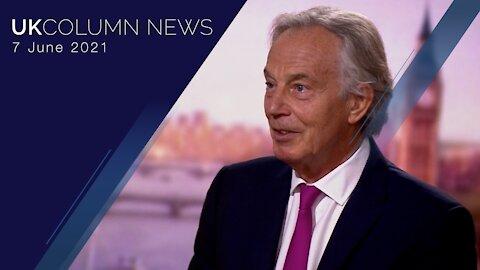 UK Column News - 7th June 2021