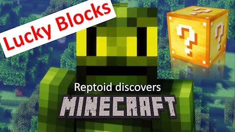 Reptoid Discovers Minecraft - S01 E27 - Lucky blocks