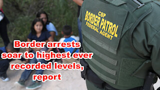 Border arrests soar to highest ever recorded levels, report - Just the News Now