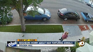 Golden Hill neighbors concerned about man torturing animals