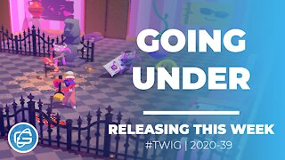 GOING UNDER - This Week in Gaming / Week 39 2020