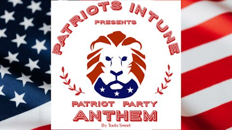 """""""PATRIOT PARTY ANTHEM"""" by Toots Sweet"""