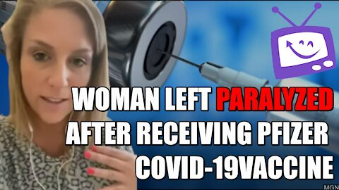 Woman Left Paralyzed After Receiving Pfizer COVID-19 Vaccine