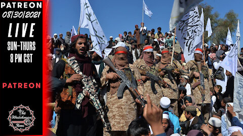 08/30/2021 The Watchman News - Taliban Celebrates & The US Government Goes To War On Its Citizens
