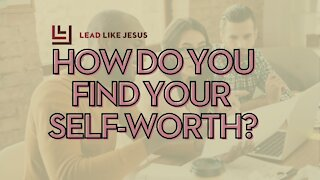 How do you find your self-worth?