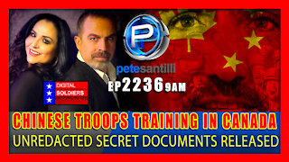 EP 2236-9AM SECRET DOCS RELEASED: CHINESE TROOPS TRAINING AT CANADIAN MILITARY BASES