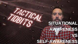 Tactical Tidbits Episode 12: Situational awareness vs. Self-awareness