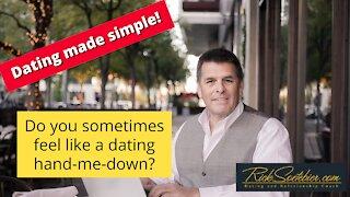 Do you sometimes feel like a dating hand-me-down