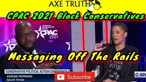 CPAC 2021 Black Conservatives Messaging Goes Off The Rails