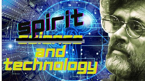 Spiritual Technology -Terence McKenna - How can we make tech that fits with the soul.