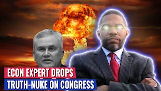 ECONOMIC EXPERT DROPS WEAPONS-GRADE TRUTH NUKE ON CONGRESS - DEMOCRATS STUNNED INTO SILENCE