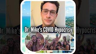 Doctor Mike's COVID Hypocrisy