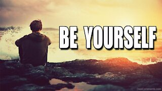 Be Yourself - Motivational