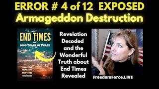 END TIMES DECEPTION ERROR # 4 OF 12 EXPOSED! ARMAGEDDON DESTRUCTION 5-19-21