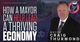 Mayor Craig Thurmond | How a Mayor Can Help Lead a Thriving Economy