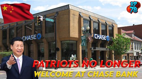Chase Bank Welcomes Commies, Rejects Patriots