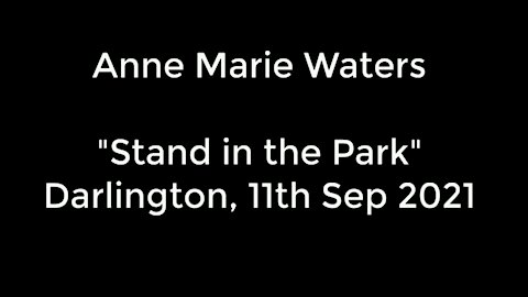Anne Marie Waters: Stand In The Park Speech, Darlington 11th Sept '21