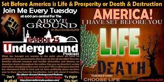 Episode 25 - Set Before America is Life & Prosperity or Death & Destruction