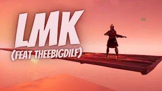 lmk - Fortnite Montage (Feat theebigdilf)