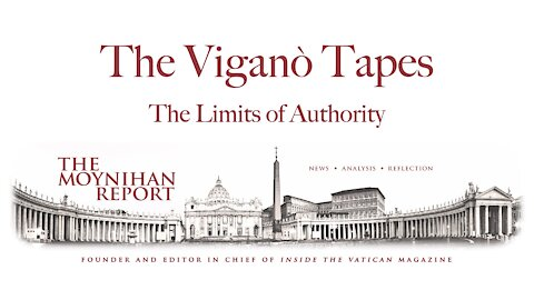 The Vigano Tapes #6: The Limits of Authority