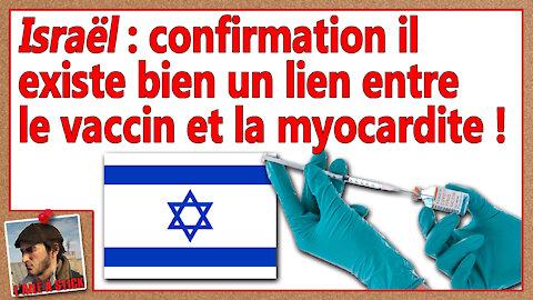 2021/055 Israël confirmation il existe bien un lien entre le vaccin et la myocardite !