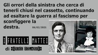 I fratelli Mattei, uno degli orrori della sinistra - di Nico Colani