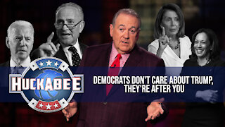 Democrats DON'T CARE About TRUMP, They're After YOU | FOTM | Huckabee