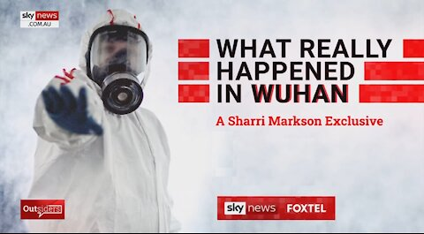 What Really Happened In Wuhan - Sharri Markson's Documentary [MIRROR]