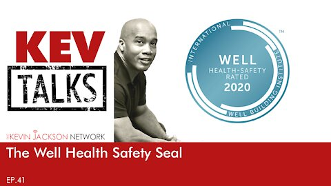KevTalks 41 The Well Health Safety Seal