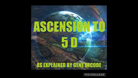 ASCENSION TO 5 D EXPLAINED