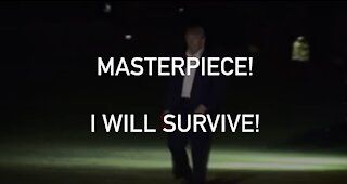 MASTERPIECE: I WILL SURVIVE! SUNG BY POTUS DONALD TRUMP #GOAT