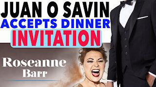 Roseanne Barr, Juan O Savin accepts dinner Invitation… Don't worry, he'll wear a suit!