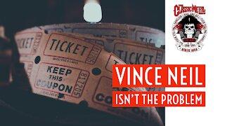 CMS HIGHLIGHT | Vince Neil Isn't The Problem