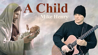 A Child - Mike Henry