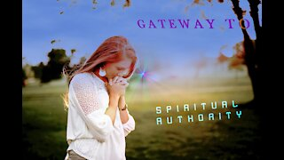 Gateway to spiritual authority (legal power to live right in the spirit of Jesus)