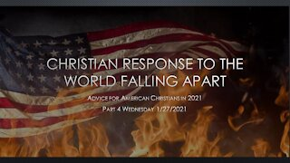 Christian Response to the World Falling Apart Part 4 - Advice for American Christians