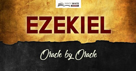 Ezekiel: oracle-by-oracle   Session 28   Ezekiel 39:1-29