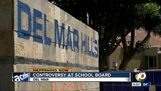 Controversy at Del Mar school board