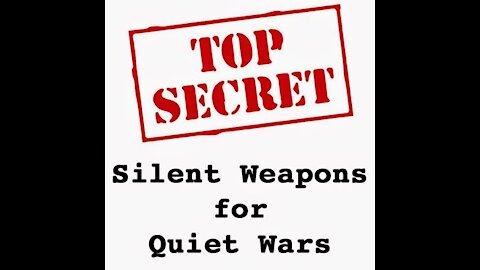 Silent Weapons for Quiet Wars (Oral Document Read)