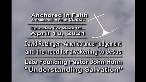 4/18/2021-AIFGC #1234(196) David –USA under judgment needs God & John Honn Understanding Salvation
