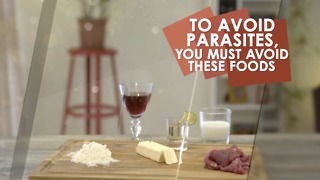 Avoid these foods! And prevent parasites.